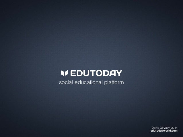 social educational platform Denis Giryaev, 2014