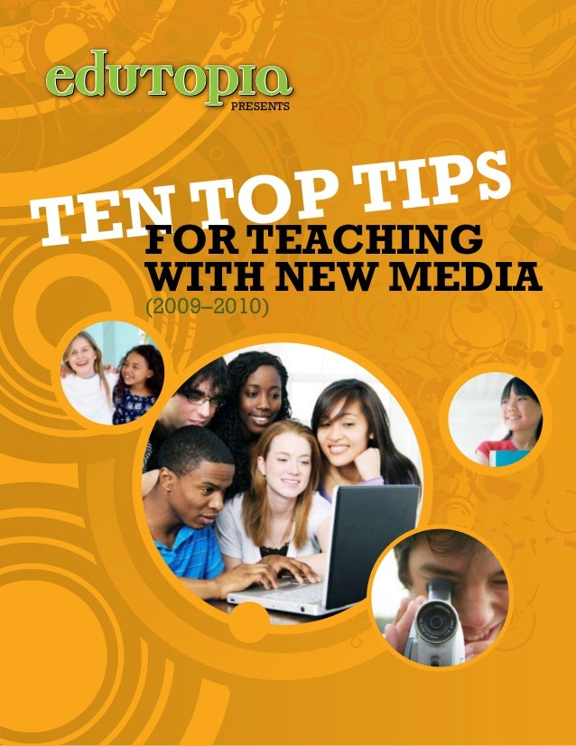 Ten Top Tips for Teaching with New Media (2009–2010) presents