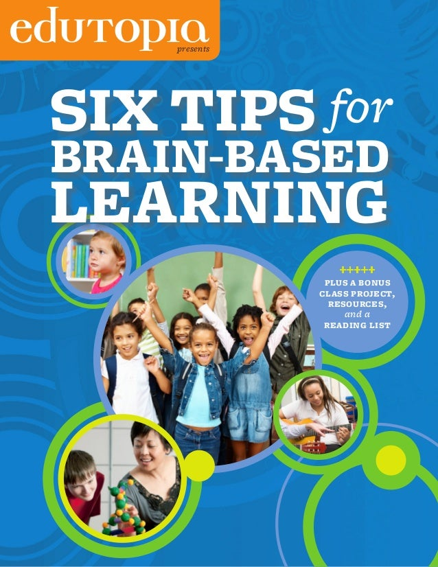presentsSIX TIPS forBRAIN-BASEDLEARNING                  +++++                PLUS A BONUS               CLASS PROJECT,   ...