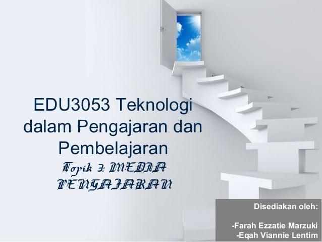EDU3053-Topik 3: MEDIA PENGAJARAN