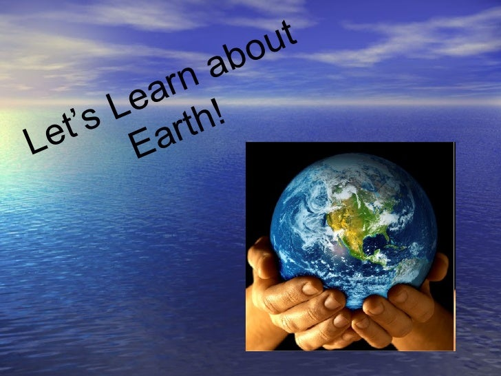 Let's Learn about Earth!