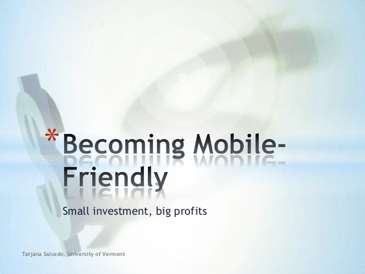 Becoming Mobile-Friendly: Small Investment, Big Profits