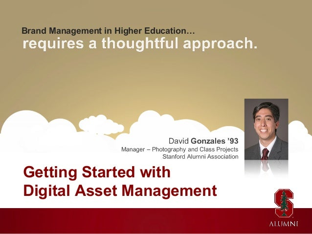 Brand Management in Higher Education…  Getting Started with Digital Asset Management