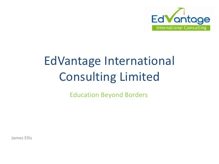 EdVantage International                Consulting Limited                  Education Beyond BordersJames Ellis