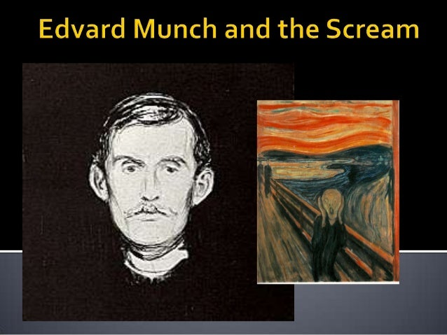  The Scream was made by the Norwegian painter and printmaker  Edvard Much (1863-1944). For years he had suffered from anx...