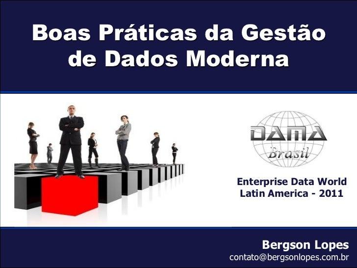 Boas Práticas da Gestão            de Dados Moderna                                                Enterprise Data World  ...