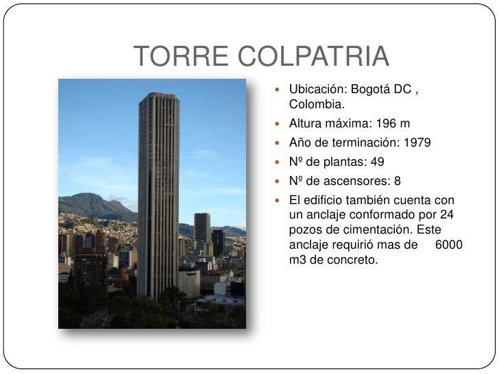 TORRE COLPATRIA<br />Ubicación: Bogotá DC , Colombia.<br />Altura máxima: 196 m<br />Año de terminación: 1979<br />Nº de p...