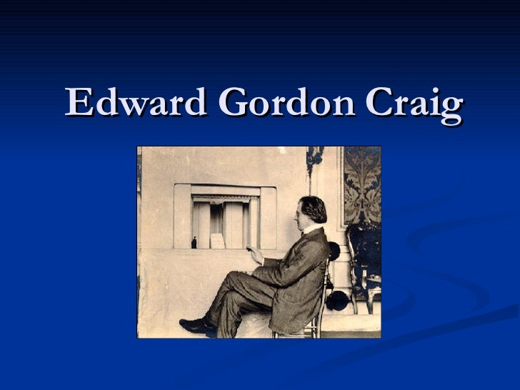 Edward  Gordon  Craig Presentation