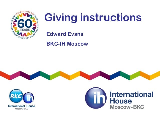 Giving instructionsEdward EvansBKC-IH Moscow