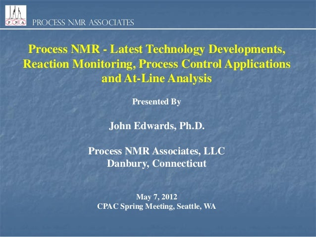 Process NMR Associates  Process NMR - Latest Technology Developments, Reaction Monitoring, Process Control Applications an...