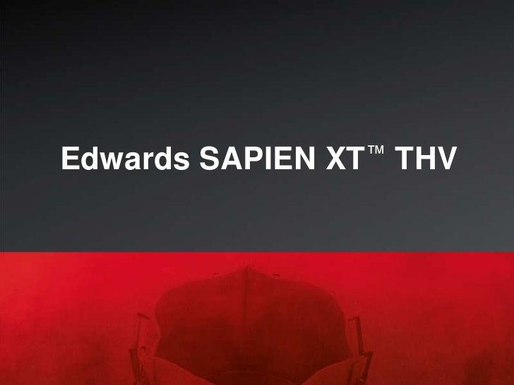 Edwards sapien xt final, nova flex and ascendra 2