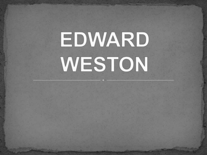 Edward Westonwas a 20th centuryAmericanphotographer. He'sbeen called one ofthe most innovativeand influentialAmericanphoto...