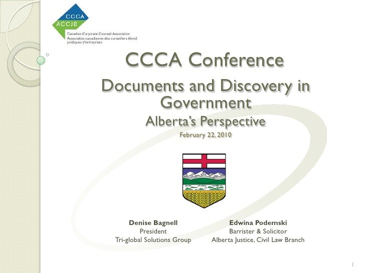 CCCA Conference Documents and Discovery in       Government            Alberta's Perspective                        Februa...
