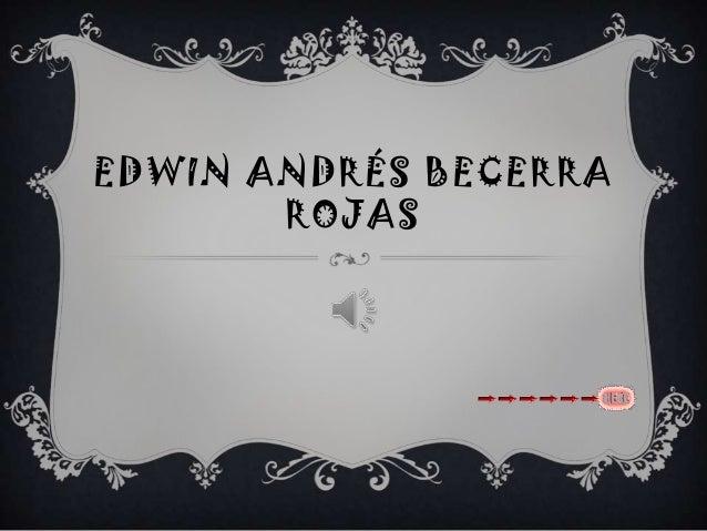 EDWIN ANDRÉS BECERRA       ROJAS
