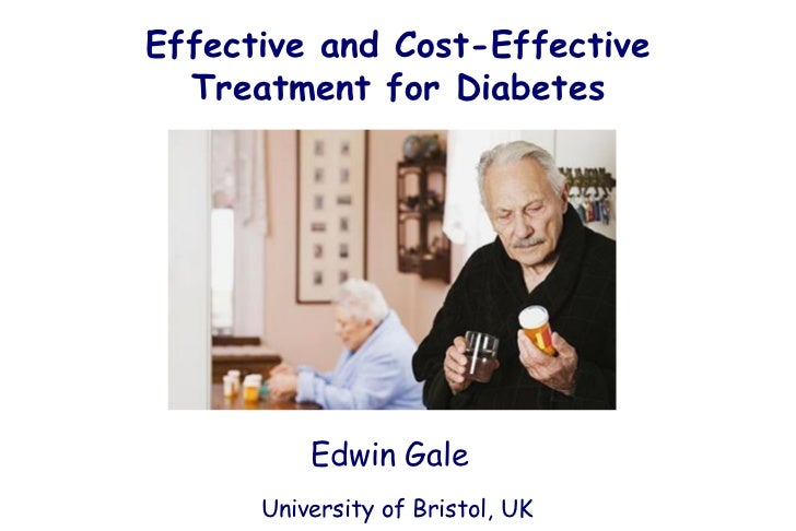 Effective and Cost-Effective  Treatment for Diabetes           Edwin Gale          Edwin Gale      University of Bristol, UK