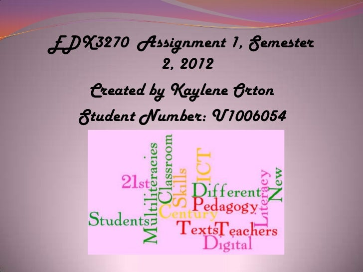 Edx3270 assignment one Kaylene Orton  ppt
