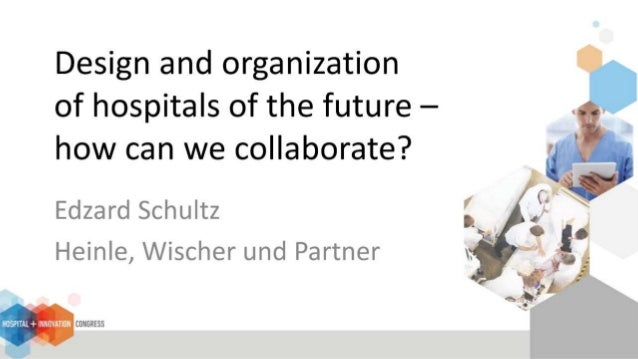 Edzard Schultz' presentation from Hospital + Innovation 2015