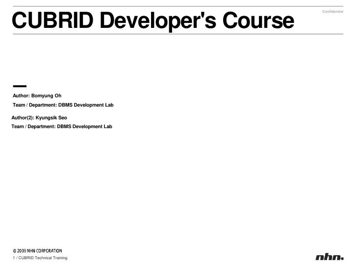 CUBRIDDeveloper's Course<br />Author: Bomyung Oh<br />Team / Department: DBMS Development Lab<br />Author(2): Kyungsik Seo...