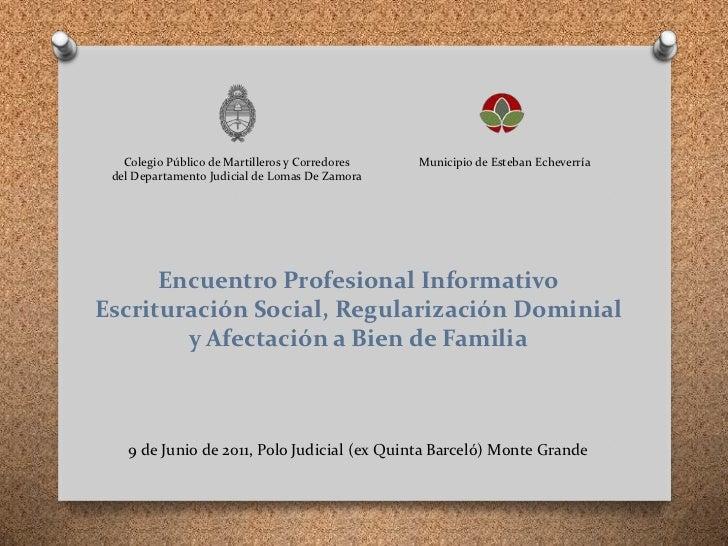 Colegio Público de Martilleros y Corredoresdel Departamento Judicial de Lomas De Zamora<br />Municipio de Esteban Echeverr...
