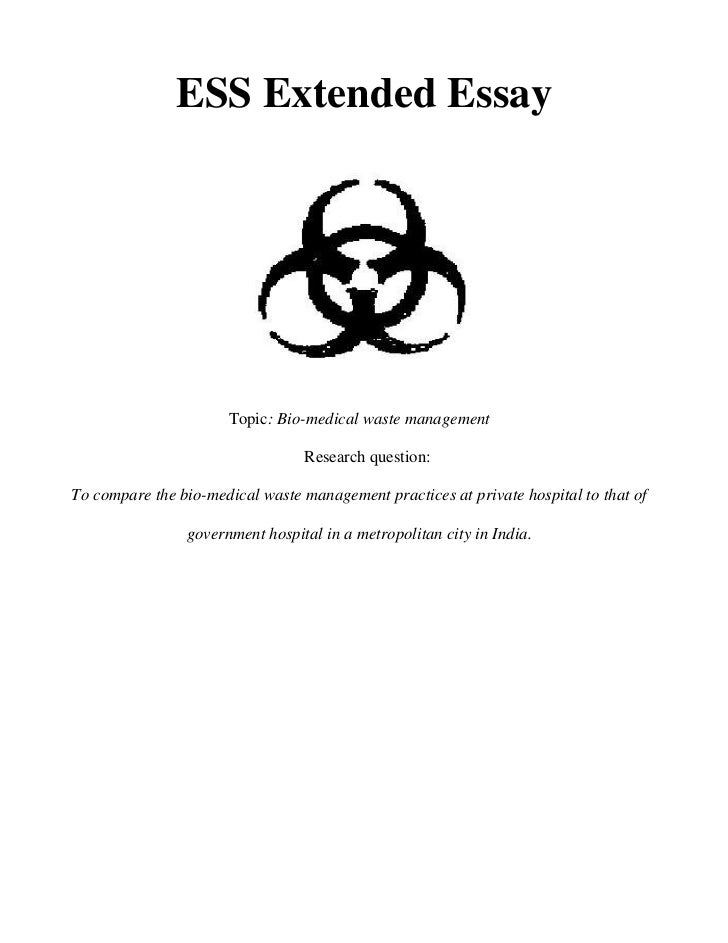 ESS Extended Essay                      Topic: Bio-medical waste management                                  Research ques...
