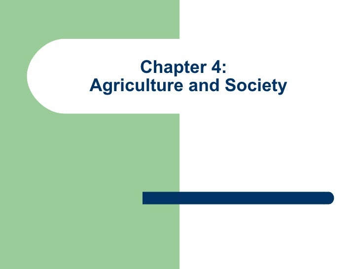 Chapter 4:  Agriculture and Society