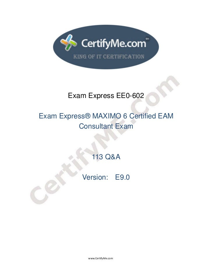 Exam Express EE0-602               Exam Express® MAXIMO 6 Certified E...