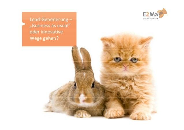 "Lead-Generierung –""Business as usual""oder innovativeWege gehen?"