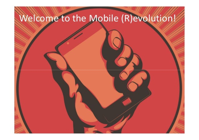 Welcome to the Mobile (R)evolution!MOBILE BOOMT!Quelle: http://www.salesbusiness.de/Servicepools/169/7837/Mobile-E-Mail-Ka...