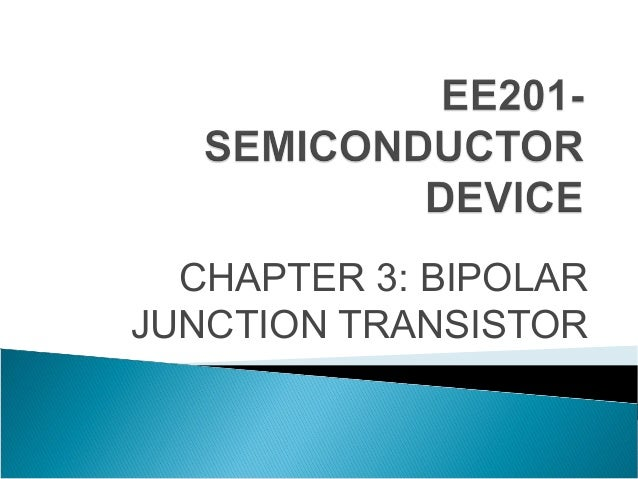 CHAPTER 3: BIPOLARJUNCTION TRANSISTOR
