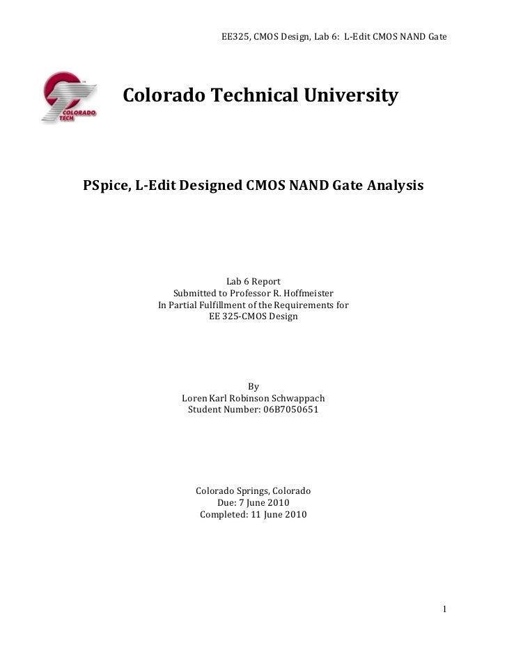 EE325, CMOS Design, Lab 6: L-Edit CMOS NAND Gate     Colorado Technical UniversityPSpice, L-Edit Designed CMOS NAND Gate A...