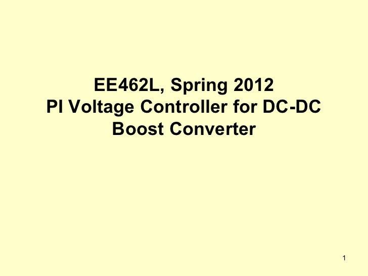 EE462L, Spring 2012PI Voltage Controller for DC-DC        Boost Converter                                  1