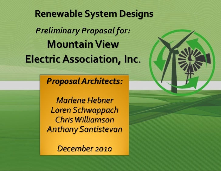 Renewable System Designs  Preliminary Proposal for:     Mountain ViewElectric Association, Inc.    Proposal Architects:   ...