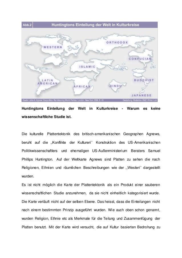 Huntingtons Einteilung der Welt in Kulturkreise - Warum es keine wissenschaftliche Studie ist. Die kulturelle Plattentekto...