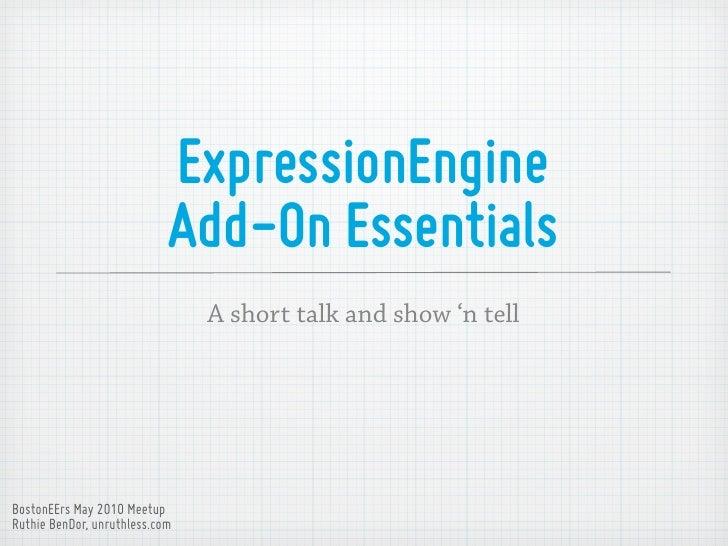 ExpressionEngine                             Add-On Essentials                                 A short talk and show 'n te...