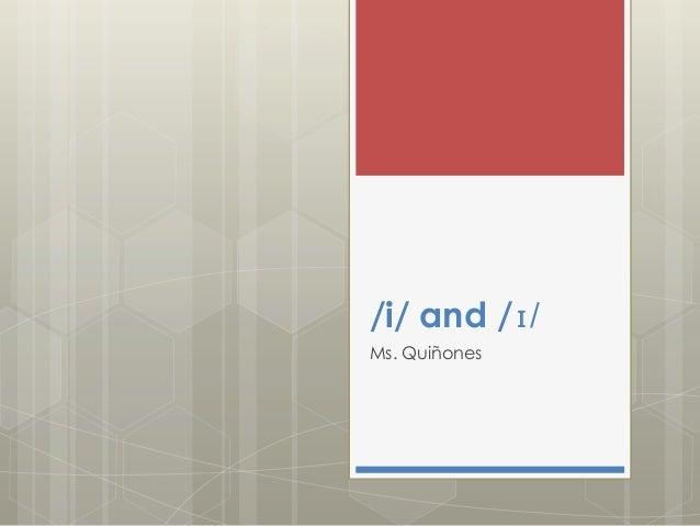 /i/ and /ɪ/  Pronunciation