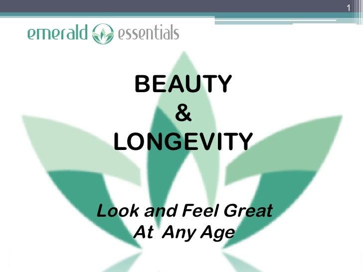 1  BEAUTY     & LONGEVITYLook and Feel Great   At Any Age