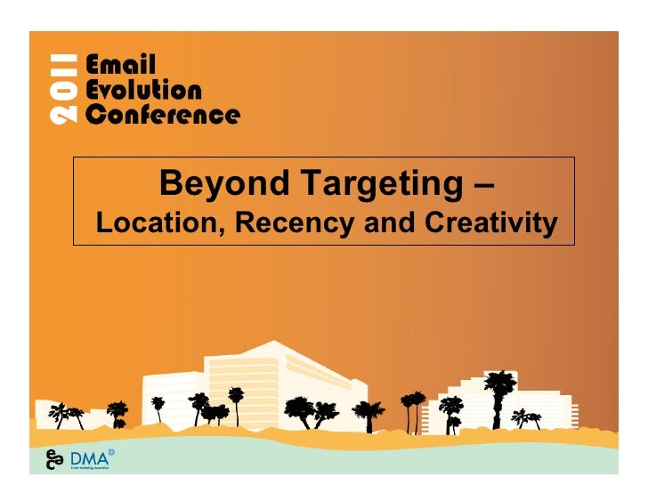 Beyond Targeting –Location, Recency and Creativity
