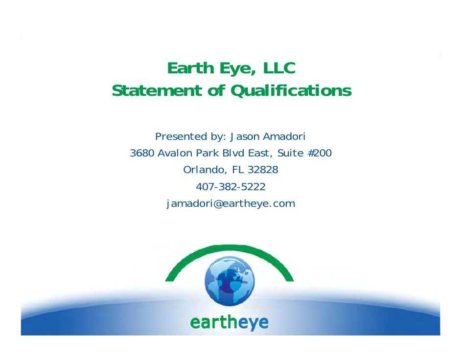 Earth Eye, LLC             Eye Statement of Qualifications        Presented by: Jason Amadori   3680 Avalon Park Blvd East...