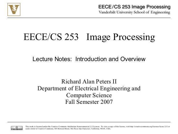 EECE/CS 253  Image Processing Richard Alan Peters II Department of Electrical Engineering and Computer Science Fall Semest...