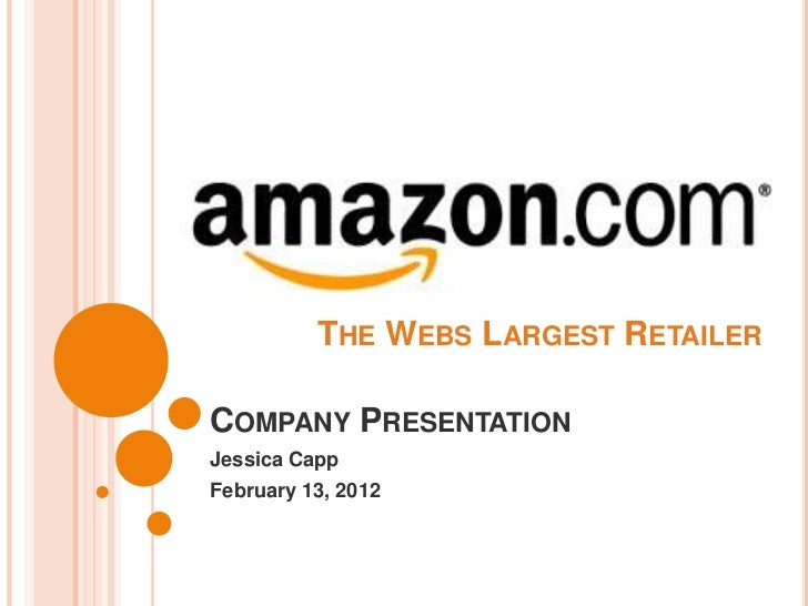 THE WEBS LARGEST RETAILERCOMPANY PRESENTATIONJessica CappFebruary 13, 2012