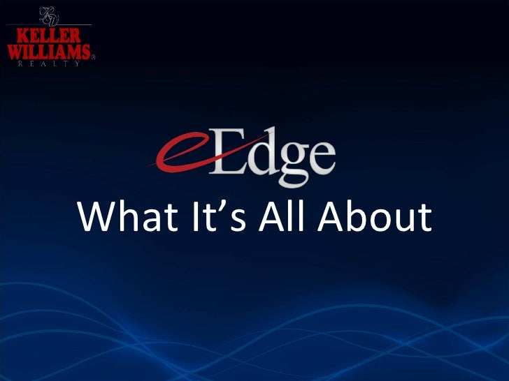 E edge what it's all about