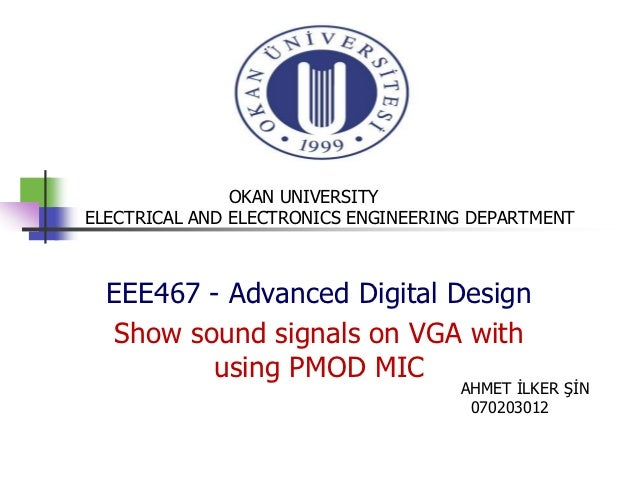 OKAN UNIVERSITYELECTRICAL AND ELECTRONICS ENGINEERING DEPARTMENT  EEE467 - Advanced Digital Design  Show sound signals on ...