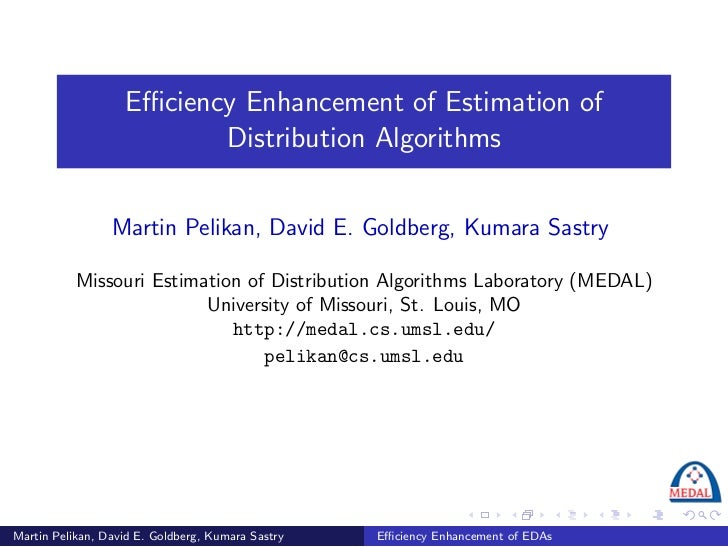 Efficiency Enhancement of Estimation of                           Distribution Algorithms                    Martin Pelikan,...