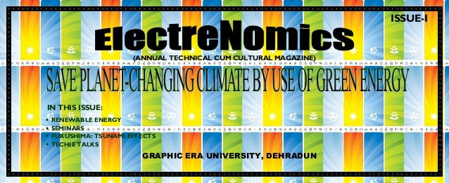 ISSUE-I  (ANNUAL TECHNICAL CUM CULTURAL MAGAZINE)  IN THIS ISSUE:      RENEWABLE ENERGY SEMINARS FUKUSHIMA: TSUNAMI EF...
