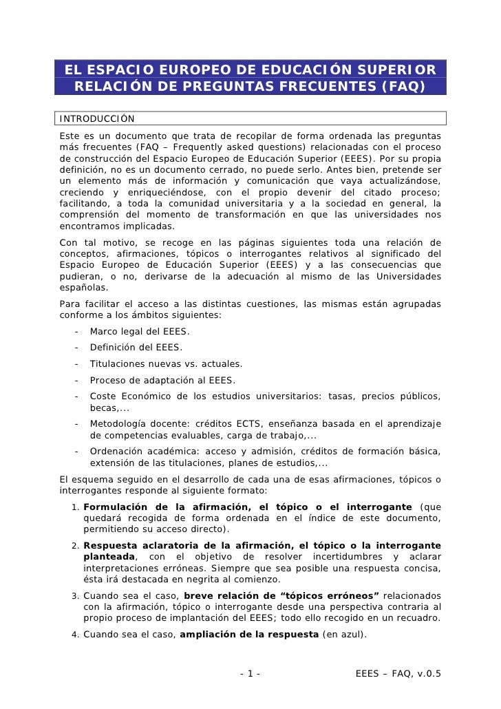 EL ESPACIO EUROPEO DE EDUCACIÓN SUPERIOR  RELACIÓN DE PREGUNTAS FRECUENTES (FAQ)  INTRODUCCIÓN Este es un documento que tr...