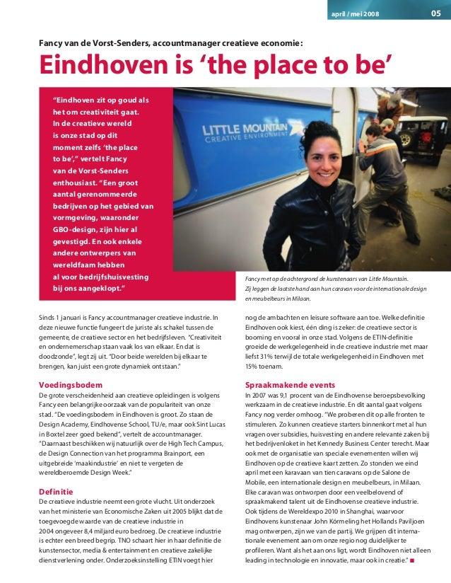 april / mei 2008                        05Fancy van de Vorst-Senders, accountmanager creatieve economie:Eindhoven is 'the...
