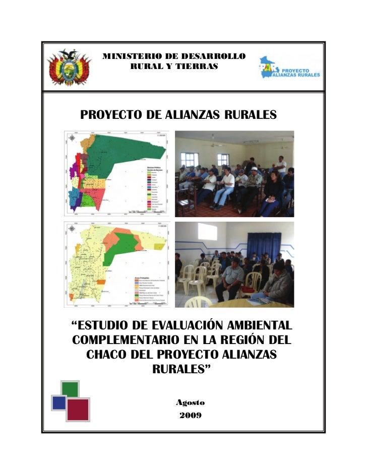 """MINISTERIO DE DESARROLLO         RURAL Y TIERRAS PROYECTO DE ALIANZAS RURALES""""ESTUDIO DE EVALUACIÓN AMBIENTALCOMPLEMENTARI..."""