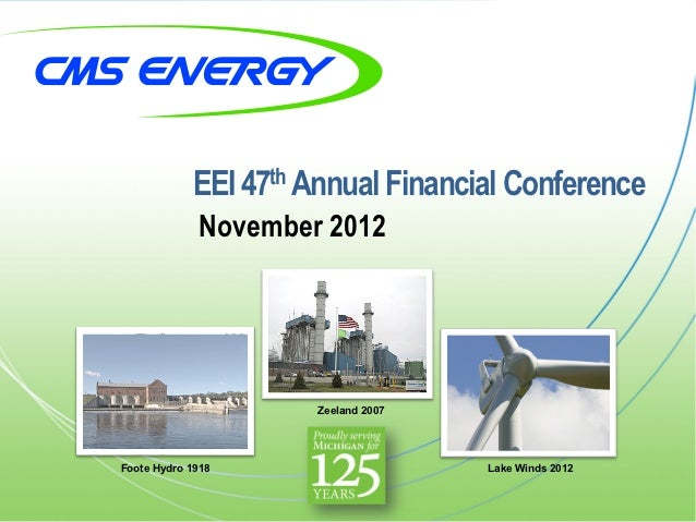 EEI 47th Annual Financial Conference             November 2012                     Zeeland 2007Foote Hydro 1918           ...