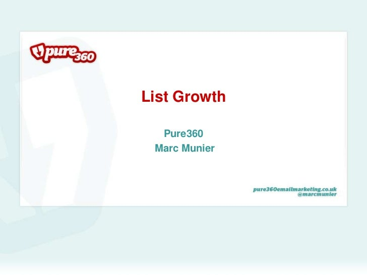 List Growth <br />Pure360<br /> Marc Munier<br />