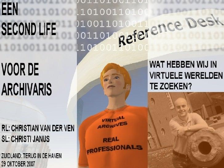 Een Second Life voor de archivaris: wat hebben wij in virtuele werelden te zoeken?